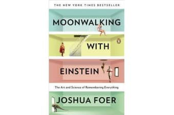 Moonwalking with Einstein - The Art and Science of Remembering Everything