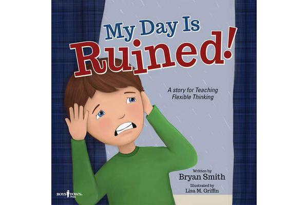 My Day is Ruined! - A Story for Teaching Flexible Thinking