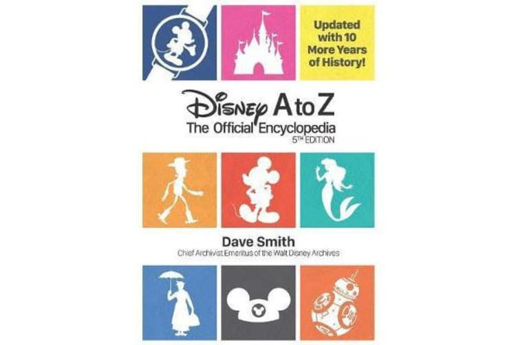 Disney A To Z (fifth Edition) - The Official Encyclopedia