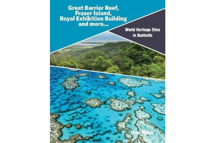 World Heritage Sites in Australia - Great Barrier Reef, Fraser Island, Royal Exhibition Building and more...