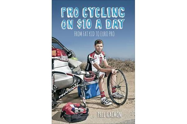 Pro Cycling on $10 a Day - From Fat Kid to Euro Pro