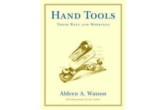 Hand Tools - Their Ways and Workings