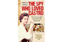 The Spy Who Loved Castro - How I was recruited by the CIA to kill Fidel Castro
