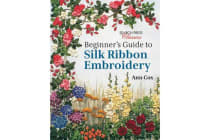 Beginner's Guide to Silk Ribbon Embroidery - Re-Issue