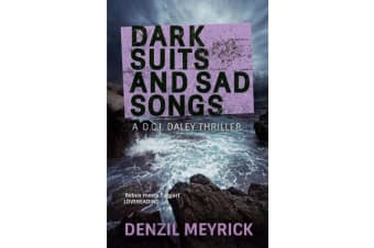 Dark Suits And Sad Songs - A D.C.I. Daley Thriller