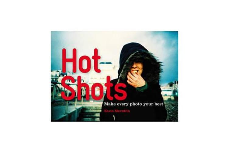 Hot Shots - Make Every Photo Your Best