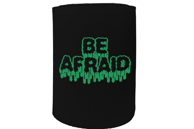 123t Stubby Holder - be afraid - Funny Novelty