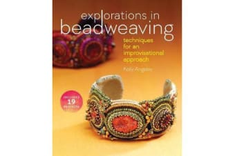Explorations in Beadweaving - Techniques for an Improvisational Approach