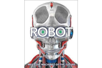 Robot - Meet the Machines of the Future