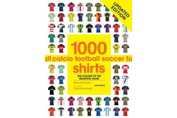 1000 Football Shirts - The Colours of the Beautiful Game