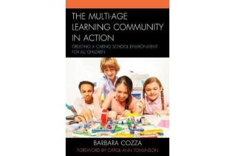 The Multi-age Learning Community in Action - Creating a Caring School Environment for All Children