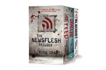 The Newsflesh Trilogy - Blackout/Deadline/Feed