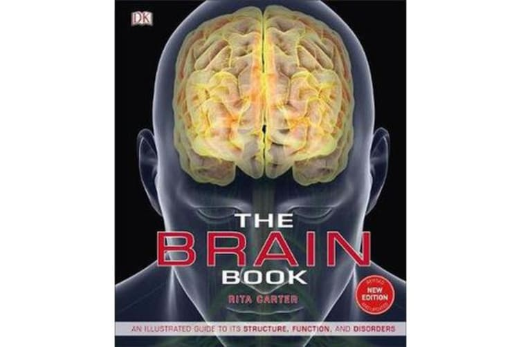 The Brain Book - An Illustrated Guide to its Structure, Functions, and Disorders