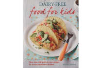 Dairy-free Food for Kids - More than 100 quick and easy recipes for lactose intolerant children