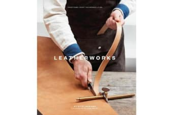 LeatherWorks - Traditional Craft for Modern Living