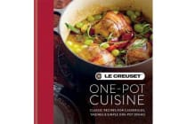 Le Creuset One-pot Cuisine - Classic Recipes for Casseroles, Tagines & Simple One-pot Dishes