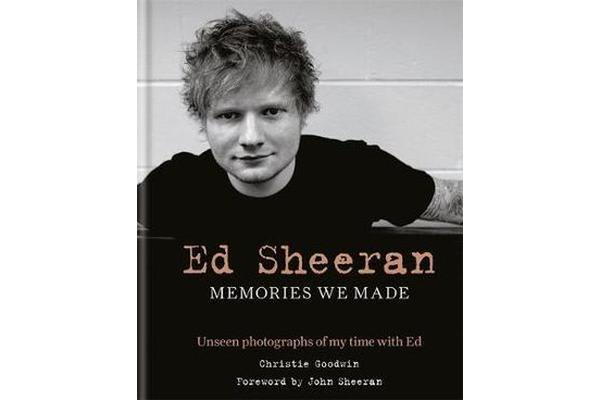Image of Ed Sheeran: Memories we made - Unseen photographs of my time with Ed