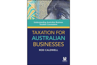 Taxation for Australian Businesses - Understanding Australian Business Taxation Concessions