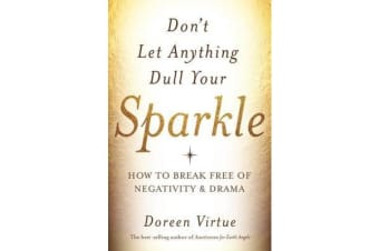 Don't let anything dull your sparkle - How to Break Free of Negativity and Drama