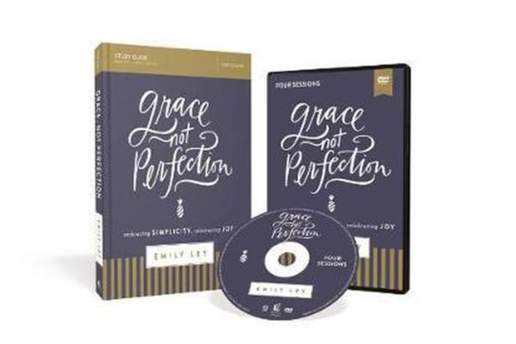 Grace, Not Perfection Study Guide - Embracing Simplicity, Celebrating Joy[Book With DVD]