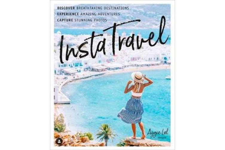 InstaTravel - Discover Breathtaking Destinations. Have Amazing Adventures. Capture Stunning Photos.