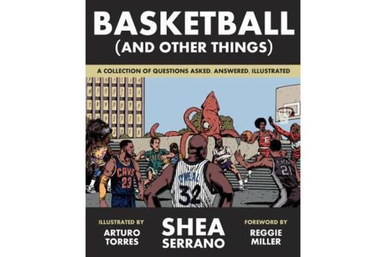 Basketball (and Other Things) - A Collection of Questions Asked, Answered, Illustrated