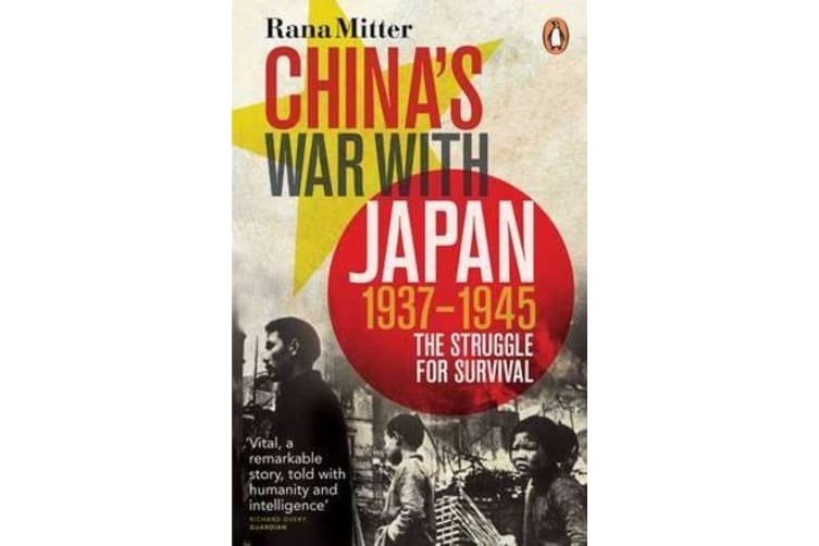 China's War with Japan, 1937-1945 - The Struggle for Survival