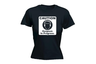 123T Funny Tee - Caution Eargasm In Progress - (Small Black Womens T Shirt)