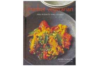 Market Vegetarian - Easy Recipes For Every Occasion
