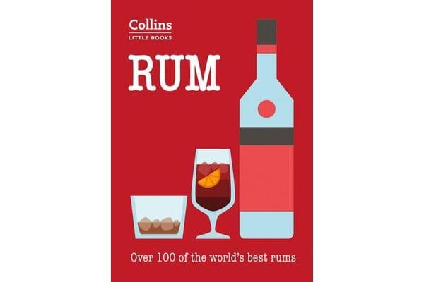 Rum - More Than 100 of the World's Best Rums