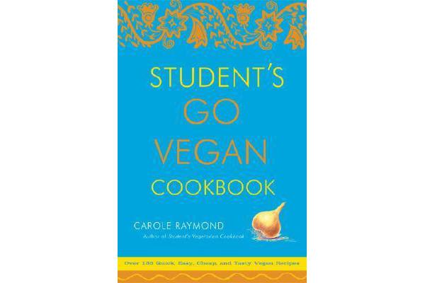 Image of Student's Go Vegan Cookbook - 125 Quick, Easy, Cheap and Tasty Vegan Recipes