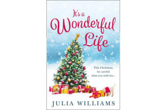 It's a Wonderful Life - The Christmas Bestseller is Back with an Unforgettable Holiday Romance