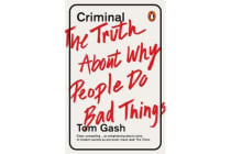 Criminal - The Truth About Why People Do Bad Things