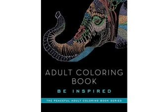 Adult Coloring Book - Be Inspired