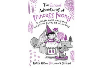 The Second Adventures of Princess Peony - In which she doesn't want a prince but gets one anyway. But not for keeps.