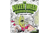 The Killer Weed Coloring Book - For Marijuana Lovers