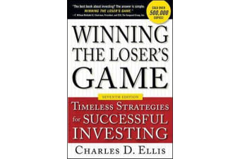Winning the Loser's Game, Seventh Edition - Timeless Strategies for Successful Investing