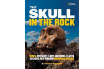 The Skull in the Rock - How a Scientist, a Boy, and Google Earth Opened a New Window on Human Origins
