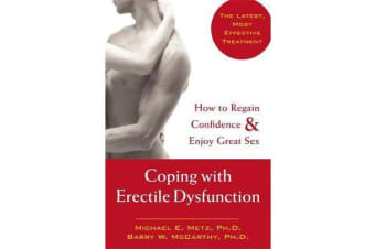 Coping With Erectile Dysfunction - How to Regain Confidence & Enjoy Great Sex