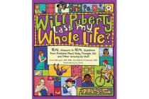 Will Puberty Last My Whole Life? - Real Answers to Real Questions from Preteens about Body Changes, Sex, and Other Growing-Up Stuff