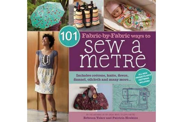 Image of 101 Fabric-by-Fabric Ways to Sew a Metre