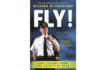 Fly! - Life Lessons from the Cockpit of QF32