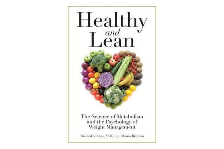 Healthy and Lean - The Science of Metabolism and the Psychology of Weight Management