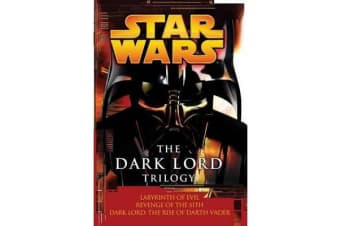 Star Wars: The Dark Lord Trilogy - Labyrinth of Evil Revenge of the Sith Dark Lord: The Rise of Darth Vader