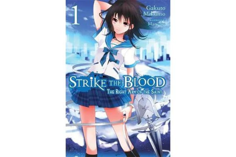 Strike the Blood, Vol. 1 (light novel) - The Right Arm of the Saint