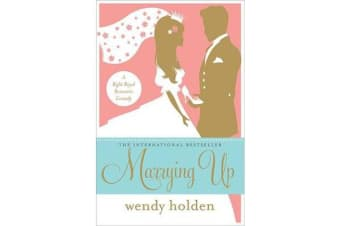 Marrying Up - A Right Royal Romantic Comedy