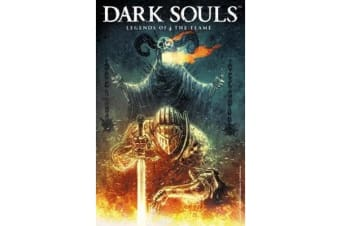 Dark Souls - Legends of the Flame