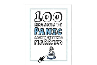 100 Reasons To Panic About Getting Married Book | marry husband wife engagement