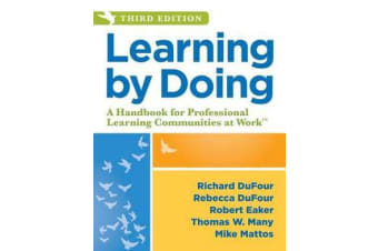 Learning by Doing - A Handbook for Professional Learning Communities at Work
