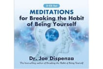 Meditations for Breaking the Habit of Being Yourself - Revised Edition